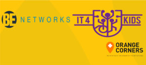 IT4Kids and BE networks' collaboration with Orange Corners